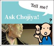 Ask Chojiya!